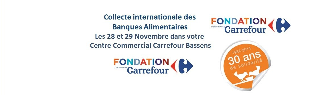 La Banque Alimentaire avec la Partenariat Carrefour Sera présente les 28 et 29 Novembre dans votre Centre Commercial Carrefour Bassens