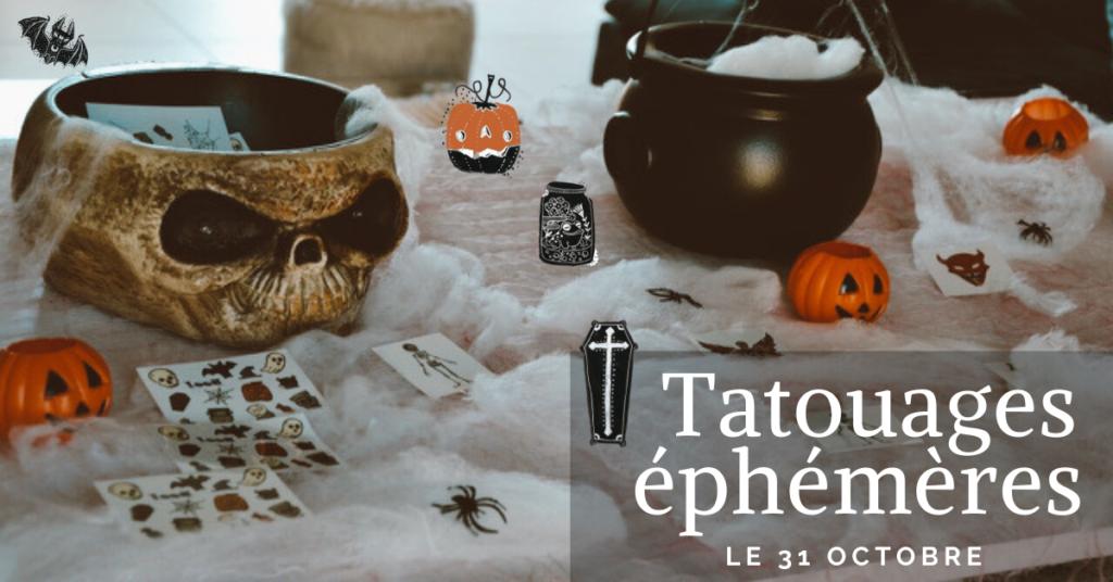 Tatouages éphémères gratuits dans votre centre le 31 octobre.
